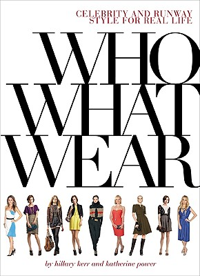 Image for Who What Wear: Celebrity and Runway Style for Real Life