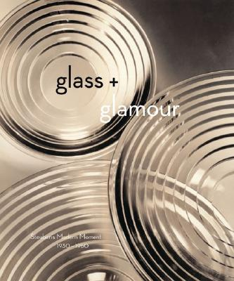 Image for Glass and Glamour : Steuben's Modern Moment, 1930-1960