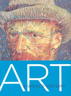 Art: A World History, Elke Linda Buchholz, Susanne Kaeppele, Karoline Hille, Irina Stotland