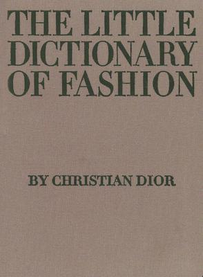 Image for The Little Dictionary of Fashion: A Guide to Dress Sense for Every Woman