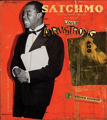 Image for Satchmo: The Wonderful World and Art of Louis Armstrong