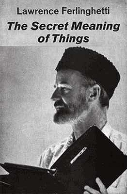 The Secret Meaning of Things: Poetry, Ferlinghetti, Lawrence