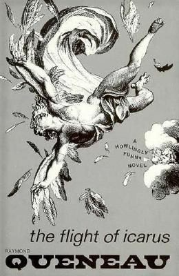 The Flight of Icarus: Novel (New Directions Books), Queneau, Raymond