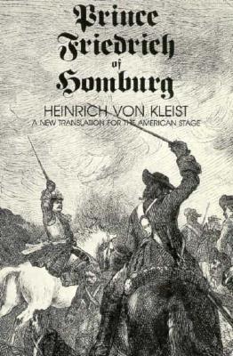 Prince Friedrich of Homburg: A Drama, Kleist, Heinrich Von