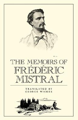 Image for The Memoirs of Frederic Mistral