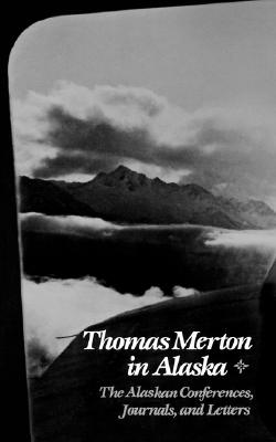 Image for Thomas Merton in Alaska (New Directions Paperbook; 652)