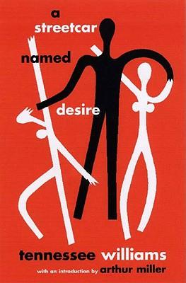 Streetcar Named Desire, TENNESSEE WILLIAMS, ARTHUR MILLER