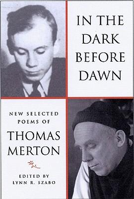 In The Dark Before Dawn: New Selected Poems of Thomas Merton, THOMAS MERTON