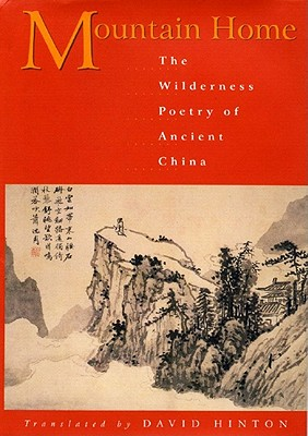 Image for Mountain Home: The Wilderness Poetry of Ancient China