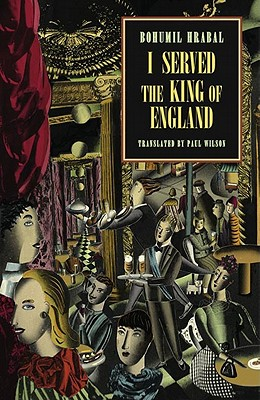 I Served the King of England (New Directions Paperbook), Bohumil Hrabal