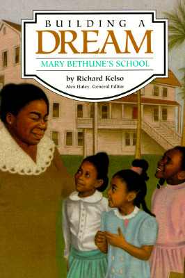 Image for Building a Dream Mary Bethune's School