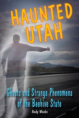 Image for Haunted Utah: Ghosts and Strange Phenomena of the Beehive State (Haunted Series)