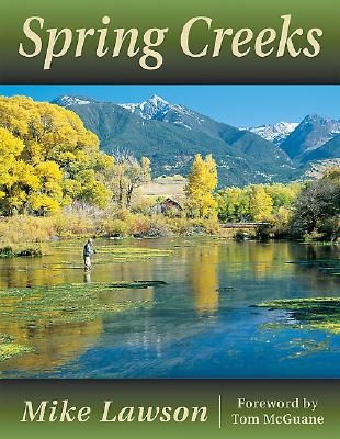 SPRING CREEKS. With Foreword by Thomas McGuane.