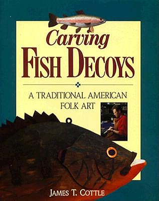 Image for Carving Fish Decoys A Traditional American Folk Art