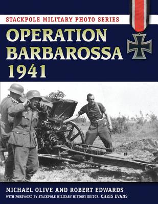 Image for Operation Barbarossa 1941 (Stackpole Military Photo Series)