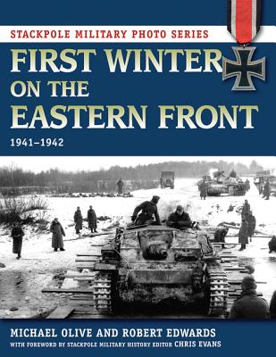Image for First Winter on the Eastern Front: 1941-1942 (Stackpole Military Photo Series)