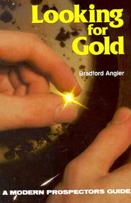 Image for Looking for Gold:  A Modern Prospectors Guide
