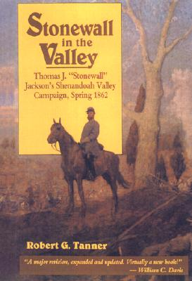 Image for Stonewall in the Valley: Thomas J. Stonewall Jackson's Shenandoah Valley Campaign, Spring 1862 (From the Library of Morton H. Smith)