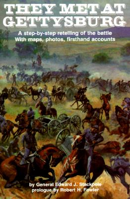 They Met at Gettysburg (Stackpole), Edward J. Stackpole