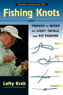 Image for Fishing Knots: Proven to Work for Light Tackle and Fly Fishing