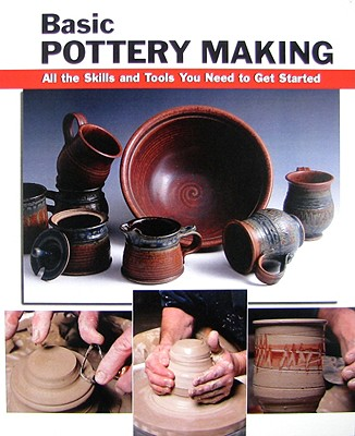 Image for Basic Pottery Making: All the Skills and Tools You Need to Get Started (How To Basics)