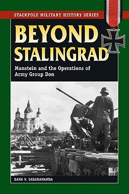 Image for Beyond Stalingrad: Manstein and the Operations of Army Group Don (Stackpole Military History Series)