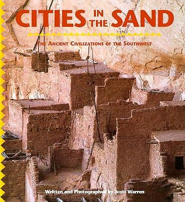 Image for Cities in the Sand: The Ancient Civilizations of the Southwest