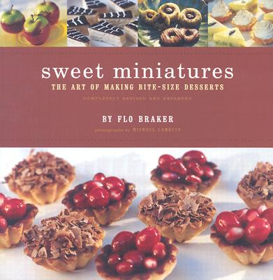 Image for Sweet Miniatures : The Art of Making Bite-Size Desserts