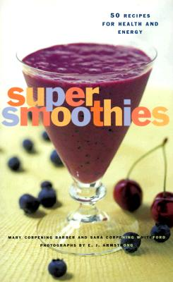 Image for SUPER SMOOTHIES 50 RECIPES FOR HEALTH AND ENERGY