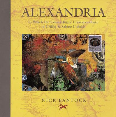 Alexandria: In Which the Extraordinary Correspondence of Griffin & Sabine Unfolds (v. 2), Nick Bantock