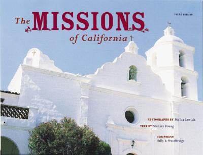 The Missions of California, Melba Levick; Stanley Young; Sally B. Woodbridge (Foreword)