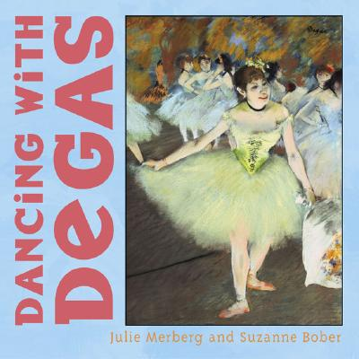 "Dancing With Degas, ""MERBERG, JULIE, BOBER, SUZANNE"""