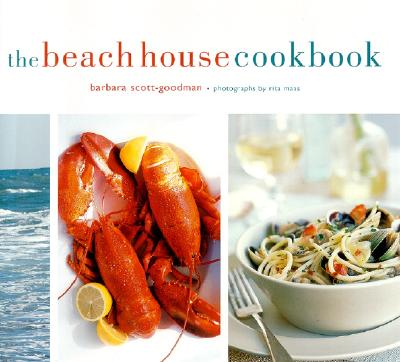 The Beach House Cookbook, Barbara Scott-Goodman