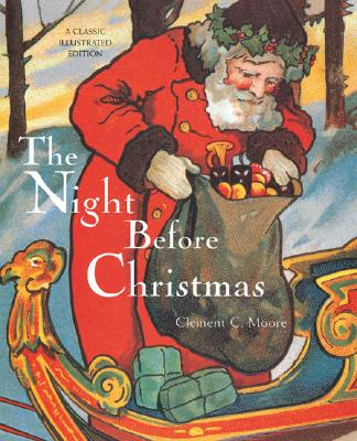 The Night Before Christmas: A Classic Illustrated Edition, Clement C. Moore