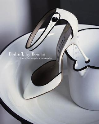 Image for Blahnik by Boman: Shoes, Photographs, Conversation