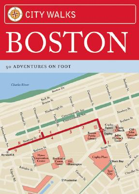 City Walks: Boston: 50 Adventures on Foot, China Williams