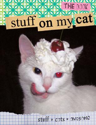 Image for Stuff on My Cat: The Book