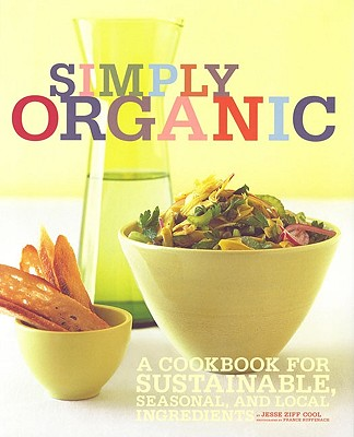 Image for Simply Organic: A Cookbook for Sustainable, Seasonal, and Local Ingredients