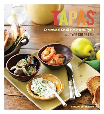 Tapas: Sensational Small Plates From Spain, Joyce Goldstein