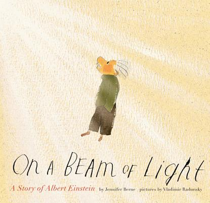 On a Beam of Light: A Story of Albert Einstein, Jennifer Berne