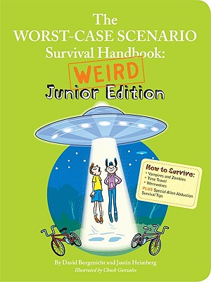Image for Worst-Case Scenario Survival Handbook: Weird Junior Edition