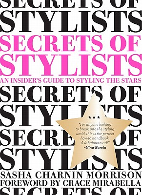 Image for Secrets of Stylists: An Insider's Guide to Styling the Stars