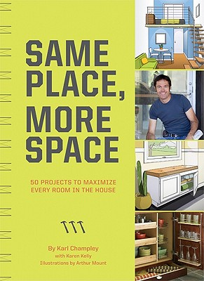 Image for Same Place, More Space: 50 Projects to Maximize Every Room in the House