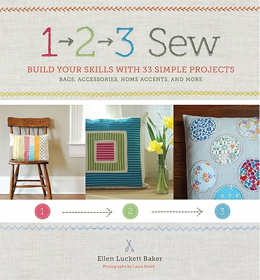 Image for 1, 2, 3 Sew: Build Your Skills with 33 Simple Sewing Projects