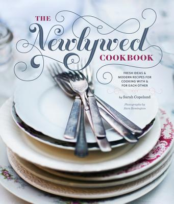 Image for Newlywed Cookbook: Fresh Ideas & Modern Recipes for Cooking with & for Each Other