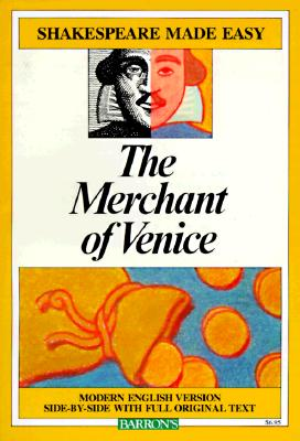 Merchant of Venice : Modern Version Side-By-Side With Full Original Text, WILLIAM SHAKESPEARE, ALAN DURBAND