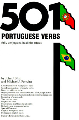 Image for 501 Portuguese Verbs: Fully Conjugated in All the Tenses in a New Easy-To-Learn Format Alphabetically Arranged (501 verbs series)