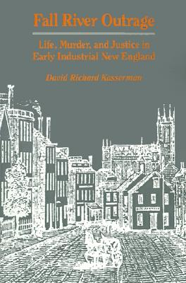 Image for Fall River Outrage: Life, Murder, and Justice in Early Industrial New England