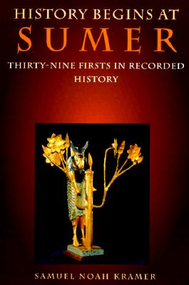 Image for History Begins at Sumer: Thirty-Nine Firsts in Recorded History