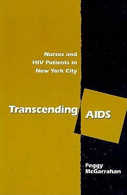 Image for Transcending AIDS: Nurses and HIV Patients in New York City (Studies in Health, Illness, and Caregiving)